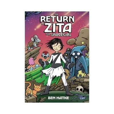 The Return of Zita the Spacegirl! by Ben Hatke (author)