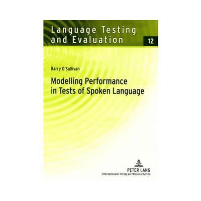 Modelling Performance in Tests of Spoken Language by Barry O'Sullivan (author)