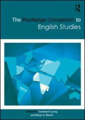 The Routledge Companion to English Studies by Constant Leung (editor), Brian ...