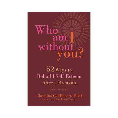 Who Am I Without You? by Christina G. Hibbert, Sue Patton Thoele (foreword)