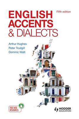 English Accents and Dialects: An Introduction to Social and Regional...