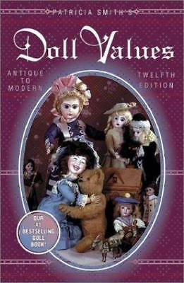 Patricia Smith's Doll Values Antique to Modern Vol. 12 by Patricia R. Smith 1996