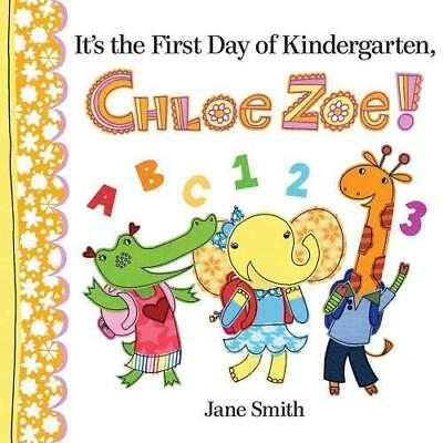 It's the First Day of Kindergarten, Chloe Zoe! by Jane Smith (author)