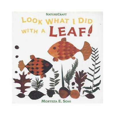 Look What I Did with a Leaf! by Morteza E Sohi (author)