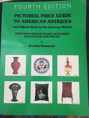 Pictorial Price Guide To American Antiques 4th Edition Book By Dorothy Hammond
