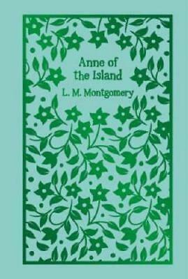 Anne of the Island by L. M Montgomery (author)