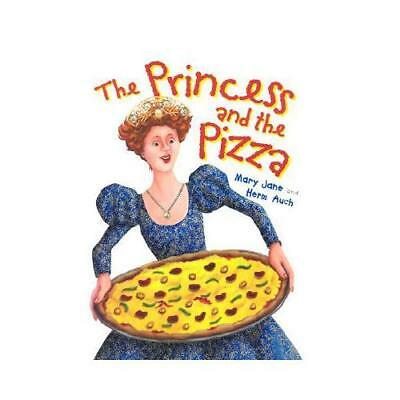 The Princess and the Pizza by Mary Jane Auch, Herm Auch (illustrator)