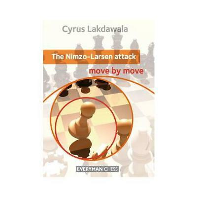 Nimzo-Larsen Attack: Move by Move by Cyrus Lakdawala (author)