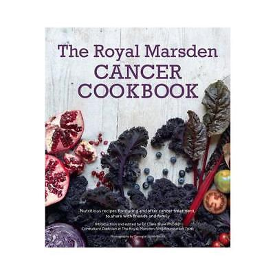 The Royal Marsden Cancer Cookbook by Clare Shaw   PhD RD (author)
