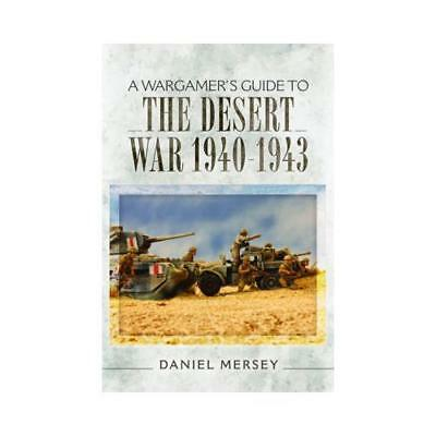A Wargamer's Guide to the Desert War 1940-1943 by Daniel Mersey (author)