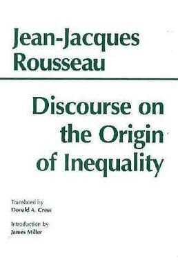 Discourse on the Origin of Inequality by Jean-Jacques Rousseau, Donald A. Cre...