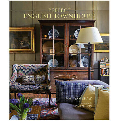 Ros Byam Shaw Perfect English Townhouse Interior & Home Design NEW