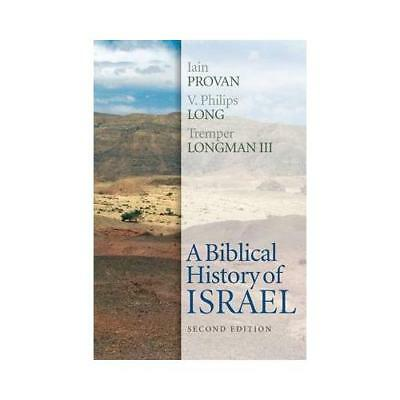 A Biblical History of Israel by Iain W Provan (author), V. Philips Long (auth...