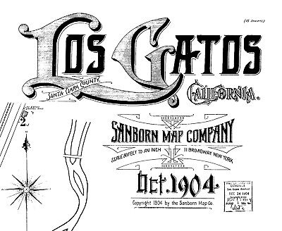 Los Gatos, California~Sanborn Map© sheets~38 maps~1884 to 1904