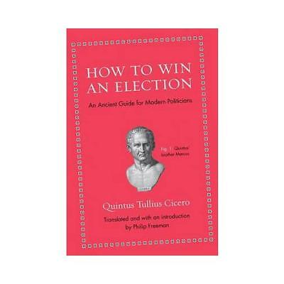 How to Win an Election by Quintus Tullius Cicero, Philip Freeman (translator)