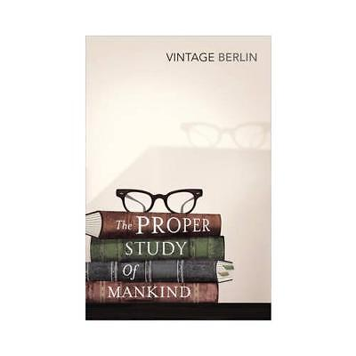 The Proper Study of Mankind by Isaiah Berlin (author)