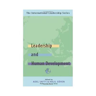 Leadership for Human Development by Dr Adel Safty (editor)