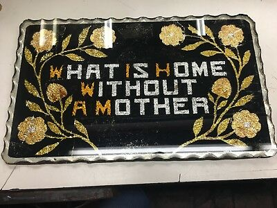 """Antique Reverse Glass Sign """"What Is Home Without A Mother"""""""