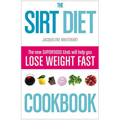 Sirt Diet Cookbook revolutionary plan for health and weight loss Jacqueline Whit