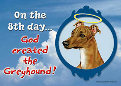 "On the 8th Day God Created the Greyhound - 5""x 7"" Sign"