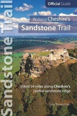 Walking Cheshire's sandstone trail Official Guide 55km/34 Miles... 9781908632333