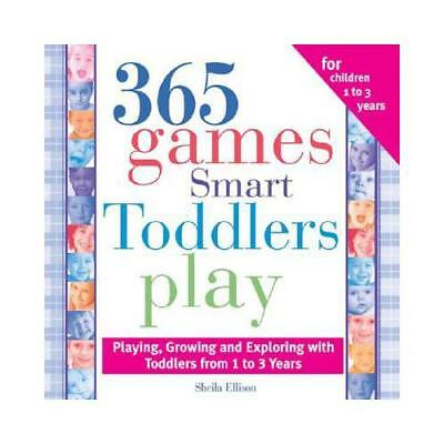 365 Games Smart Toddlers Play by Sheila Ellison (author)