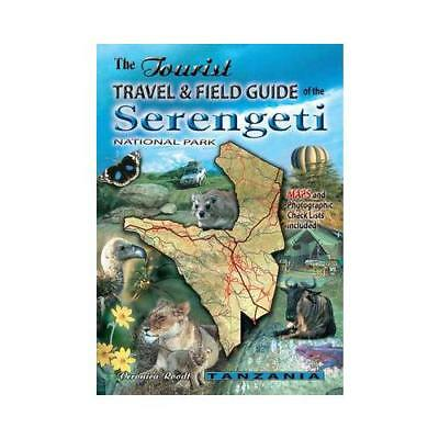 Tourist Travel & Field Guide of the Serengeti by Veronica Roodt (author)