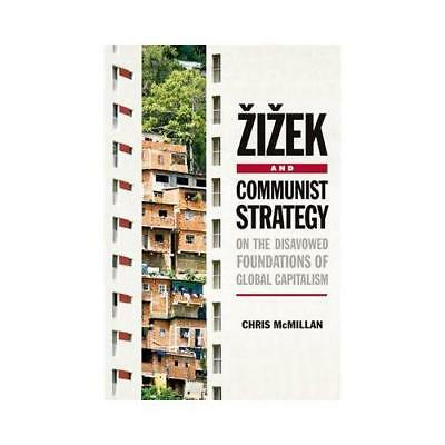 Zizek and Communist Strategy by Chris McMillan (author)