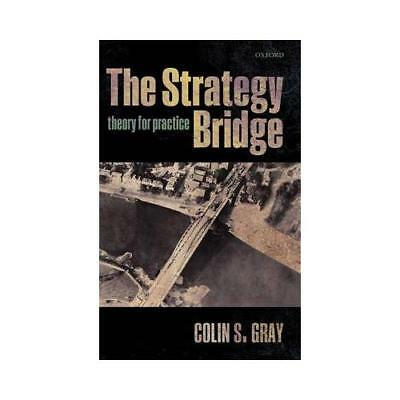 The Strategy Bridge by Colin S. Gray (author)