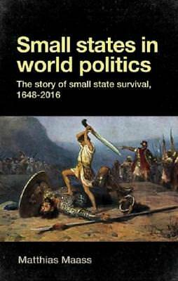 Small States in World Politics by Matthias Maass (author)