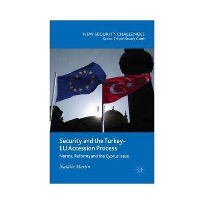 Security and the Turkey-EU Accession Process by N. Martin (author)