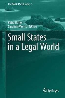 Small States in a Legal World by Petra Butler (editor), Caroline Morris (editor)