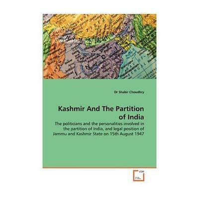Kashmir and the Partition of India by Dr Shabir Choudhry (author)