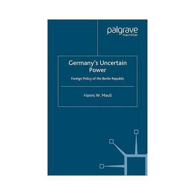Germany's Uncertain Power by H. Maull (editor)