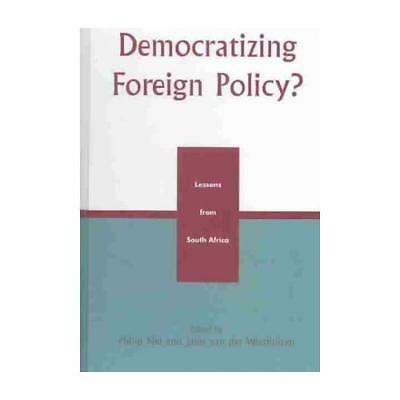 Democratizing Foreign Policy? by Philip Nel (editor), Janis Westhuizen (edito...