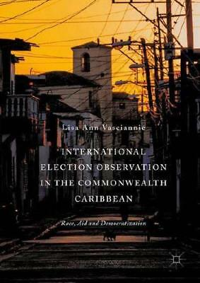 International Election Observation in the Commonwealth Caribbean by Lisa Ann ...