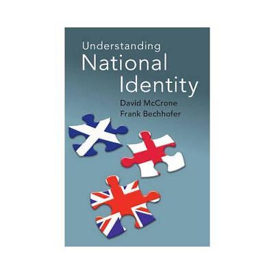 Understanding National Identity by David McCrone (author), Frank Bechhofer (a...