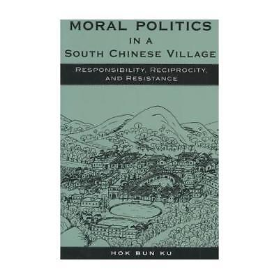 Moral Politics in a South Chinese Village by Hok Bun Ku (author)