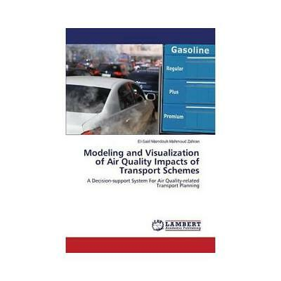 Modeling and Visualization of Air Quality Impacts of Transport Schemes by Zah...