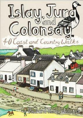 Islay, Jura and Colonsay by Paul Webster (author), Helen Webster (author)