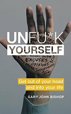 Book Unfuck Yourself: Get Out of Your Head and into Your Life Free Shipping New!
