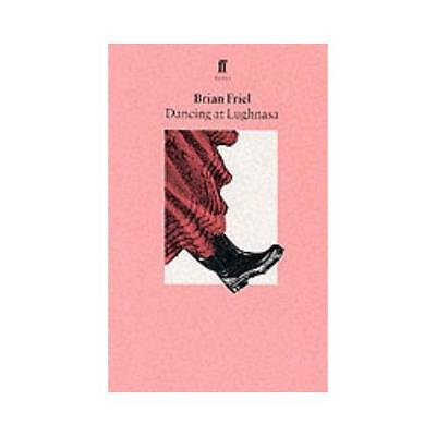 Dancing at Lughnasa by Brian Friel (author)