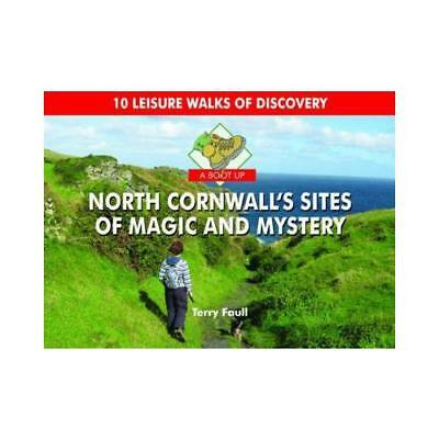 A Boot Up North Cornwall's Sites of Magic & Mystery by Terry Faull