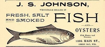 1899 J. S. Johnson Fish & Oyster Dealer, Green Bay, Wisconsin Advertisement