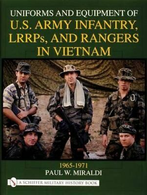 Uniforms and Equipment of U.S Army Infantry, LRRPs, and Rangers... 9780764309588