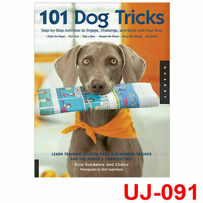 101 Dog Tricks: Step by Step Activities to Engage by Kyra Sundance Paperback NEW