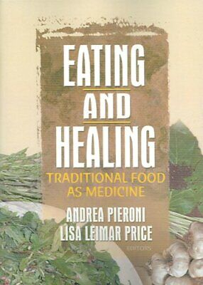 Eating and Healing: Traditional Food As Medicine by Lisa Price, Andrea...