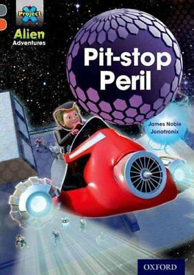Project X Alien Adventures: Grey Book Band, Oxford Level 13: Pit-stop Peril...
