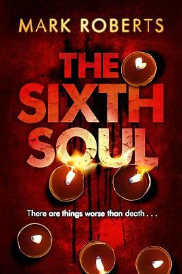The Sixth Soul Mark Roberts