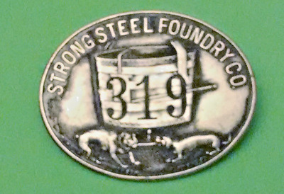 Strong Steel Foundry Co / 319 / Employee Badge
